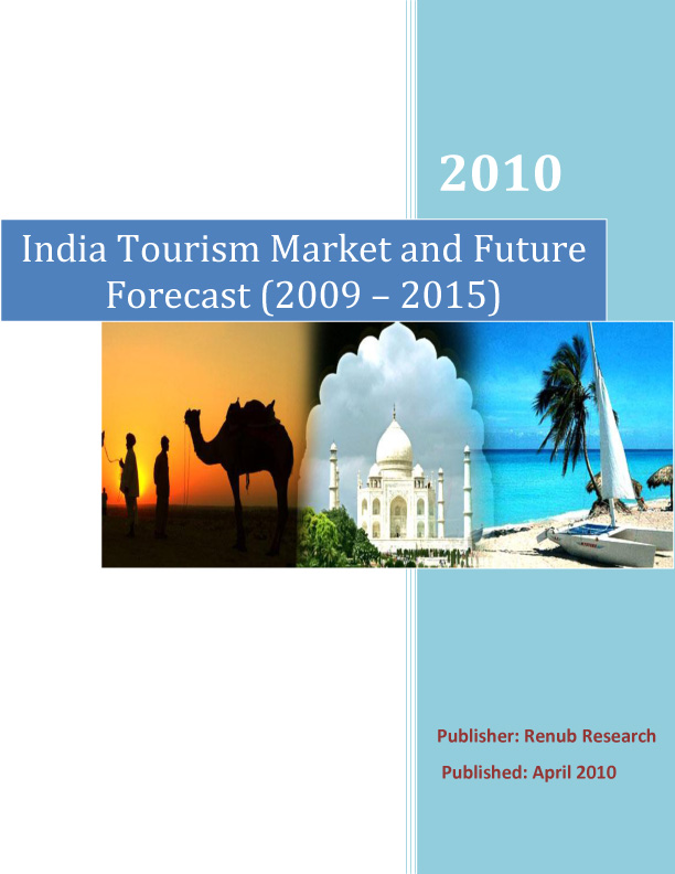 India Tourism Market & Future Forecast (2009 - 2015)