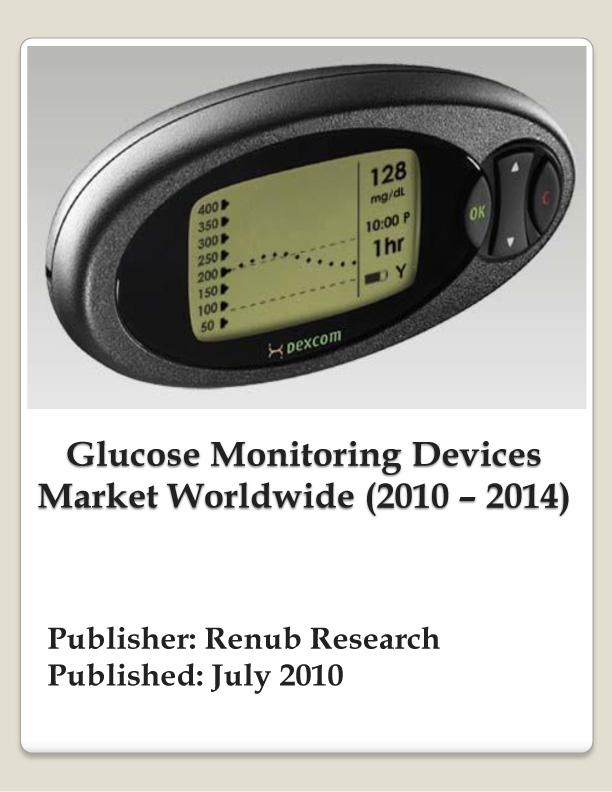 Glucose Monitoring Device Market Worldwide (2010 - 2014)