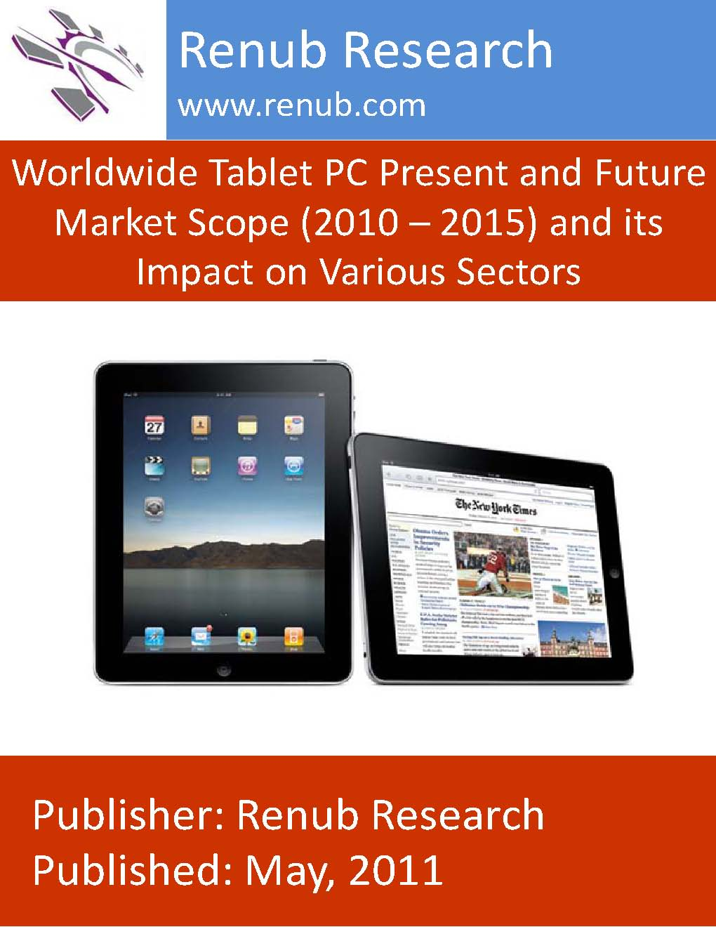 Worldwide Tablet PC Present and Future Market Scope (2010 - 2015) and its Impact on Various Sectors