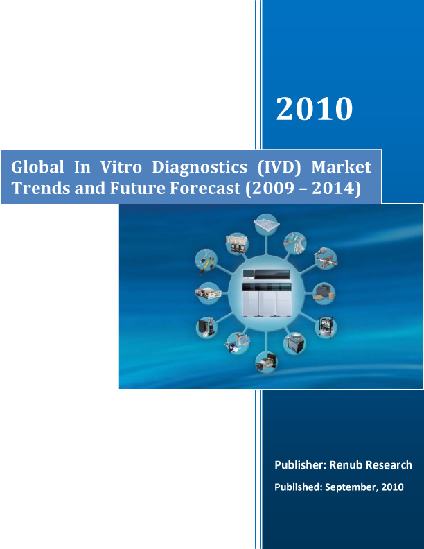 Global In Vitro Diagnostics (IVD) Market Trends and Future Forecast (2009 - 2014)