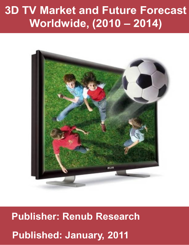 3D TV Market and Future Forecast Worldwide (2010 - 2014)