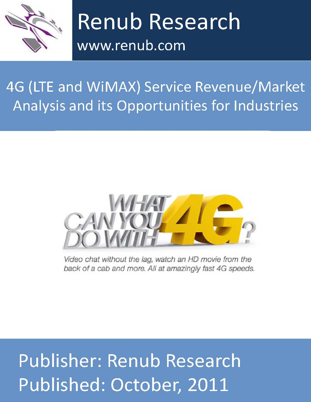 4G (LTE and WiMAX) Service Revenue/Market Analysis and its Opportunities for Industries